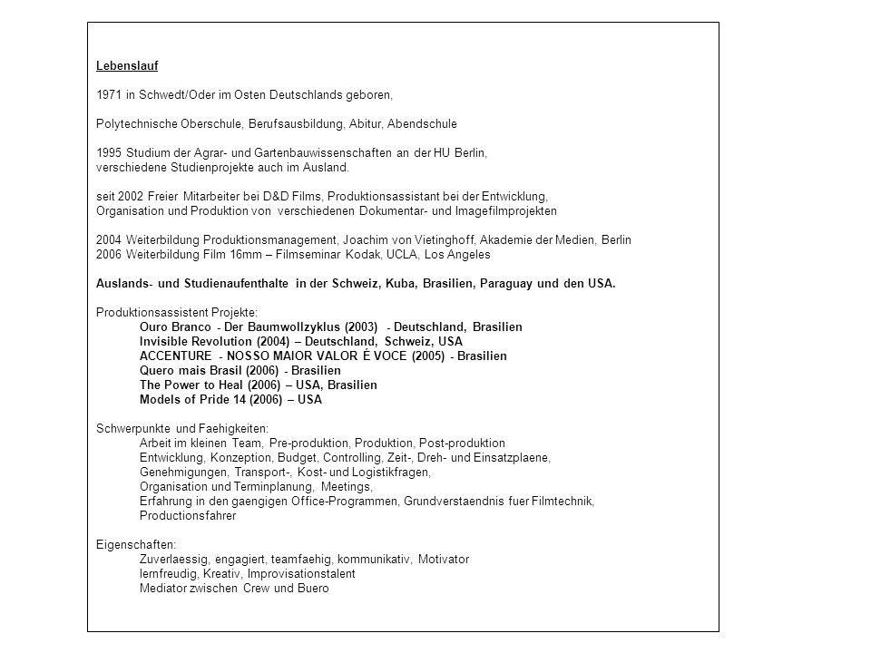 Lebenslauf 1971 in Schwedt/Oder im Osten Deutschlands geboren, Polytechnische Oberschule, Berufsausbildung, Abitur, Abendschule 1995 Studium der Agrar- und Gartenbauwissenschaften an der HU Berlin, verschiedene Studienprojekte auch im Ausland.