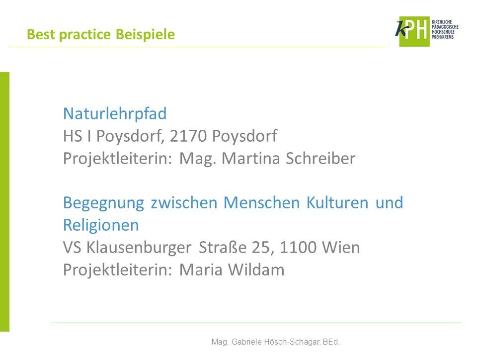 Best practice Beispiele Mag. Gabriele Hösch-Schagar, BEd. Naturlehrpfad HS I Poysdorf, 2170 Poysdorf Projektleiterin: Mag. Martina Schreiber Begegnung