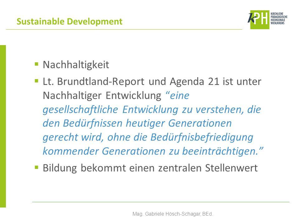 Nachhaltigkeit Lt. Brundtland-Report und Agenda 21 ist unter Nachhaltiger Entwicklung eine gesellschaftliche Entwicklung zu verstehen, die den Bedürfn