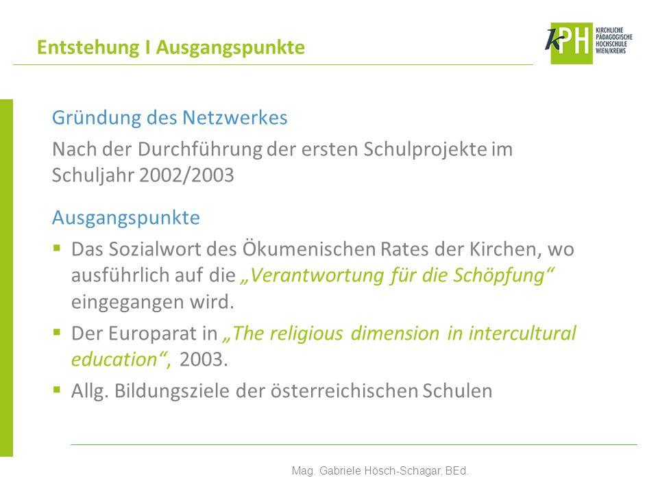 Gründung des Netzwerkes Nach der Durchführung der ersten Schulprojekte im Schuljahr 2002/2003 Ausgangspunkte Das Sozialwort des Ökumenischen Rates der