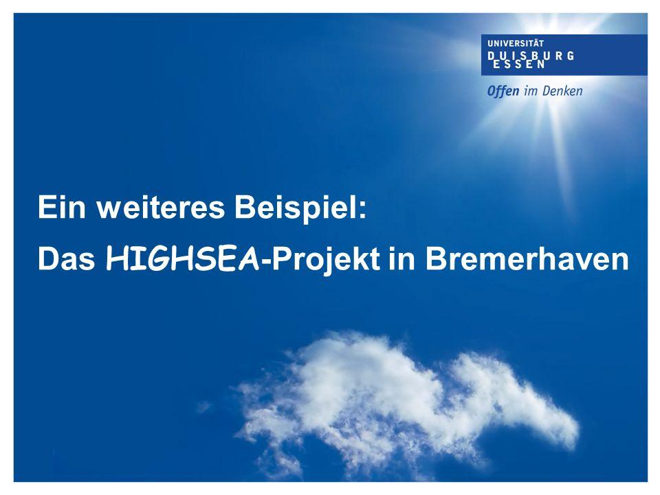 Ein weiteres Beispiel: Das HIGHSEA -Projekt in Bremerhaven