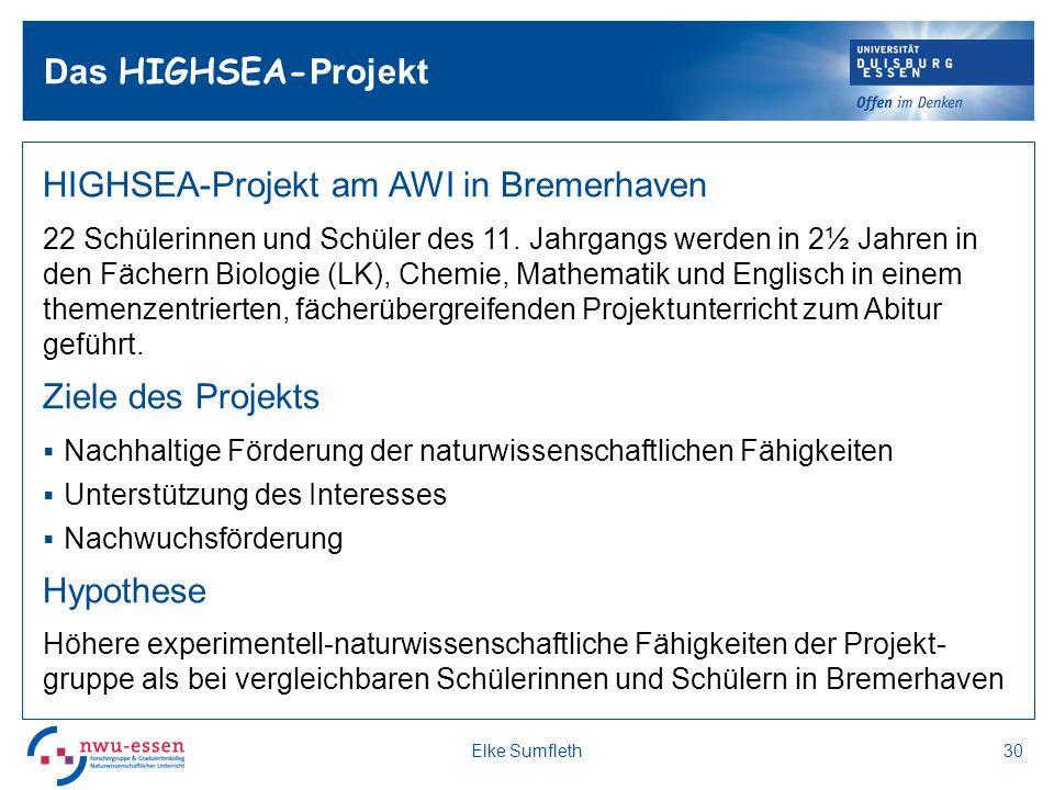 Das HIGHSEA- Projekt HIGHSEA-Projekt am AWI in Bremerhaven 22 Schülerinnen und Schüler des 11. Jahrgangs werden in 2½ Jahren in den Fächern Biologie (