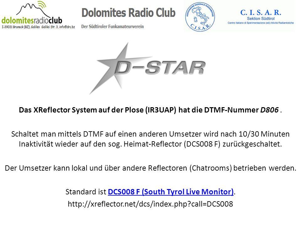 Das XReflector System auf der Plose (IR3UAP) hat die DTMF-Nummer D806. Schaltet man mittels DTMF auf einen anderen Umsetzer wird nach 10/30 Minuten In