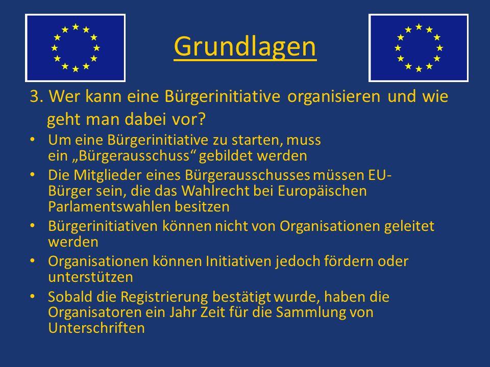Grundlagen 3. Wer kann eine Bürgerinitiative organisieren und wie geht man dabei vor? Um eine Bürgerinitiative zu starten, muss ein Bürgerausschuss ge