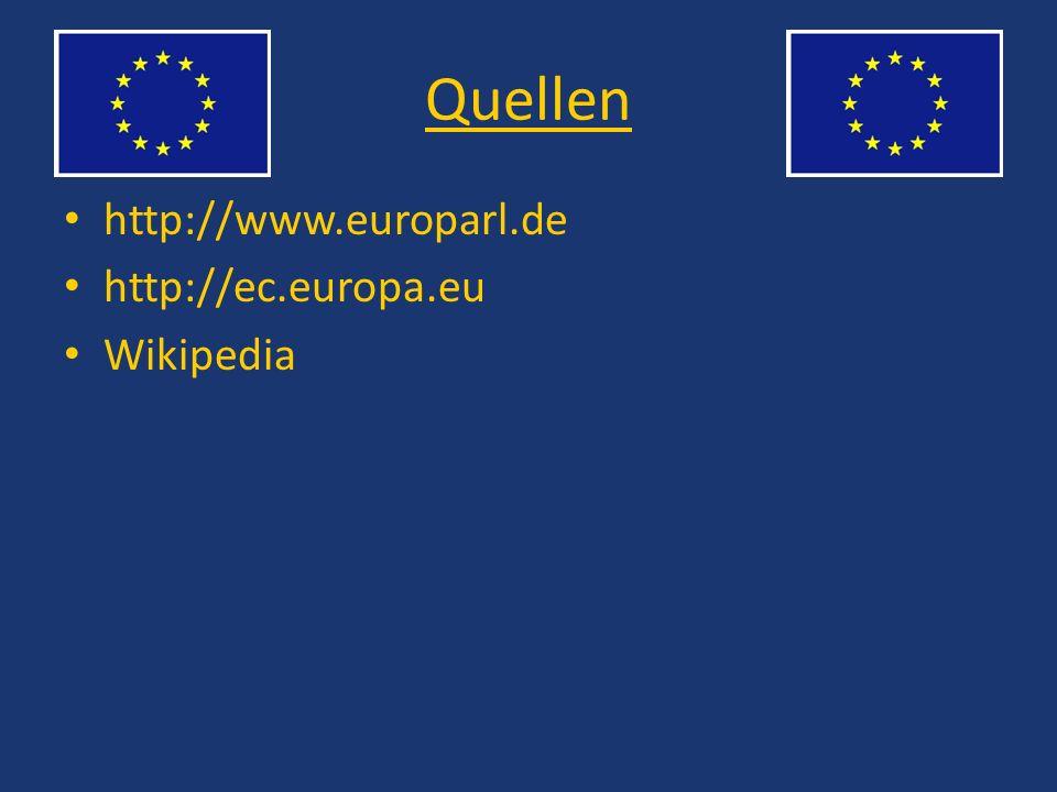Quellen http://www.europarl.de http://ec.europa.eu Wikipedia