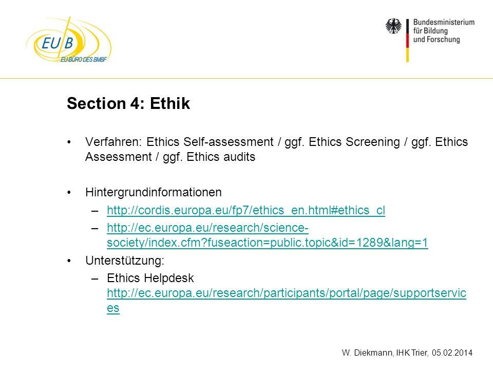 W. Diekmann, IHK Trier, 05.02.2014 Section 4: Ethik Verfahren: Ethics Self-assessment / ggf. Ethics Screening / ggf. Ethics Assessment / ggf. Ethics a