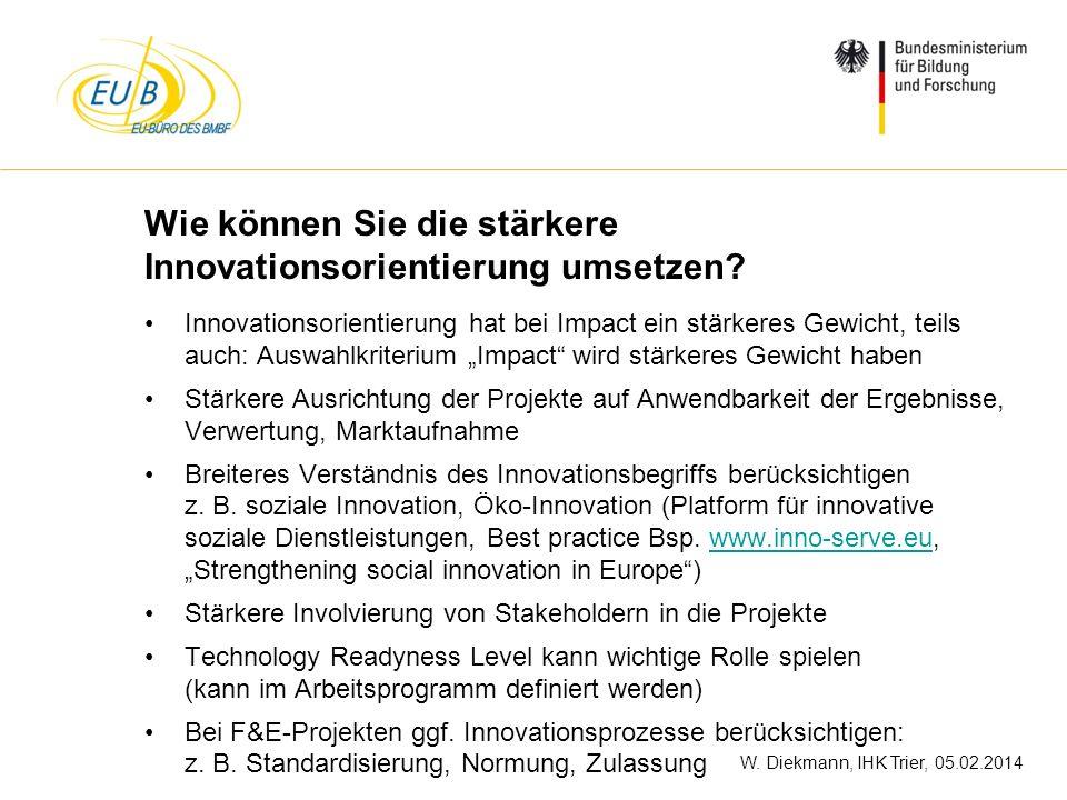 W. Diekmann, IHK Trier, 05.02.2014 Wie können Sie die stärkere Innovationsorientierung umsetzen? Innovationsorientierung hat bei Impact ein stärkeres