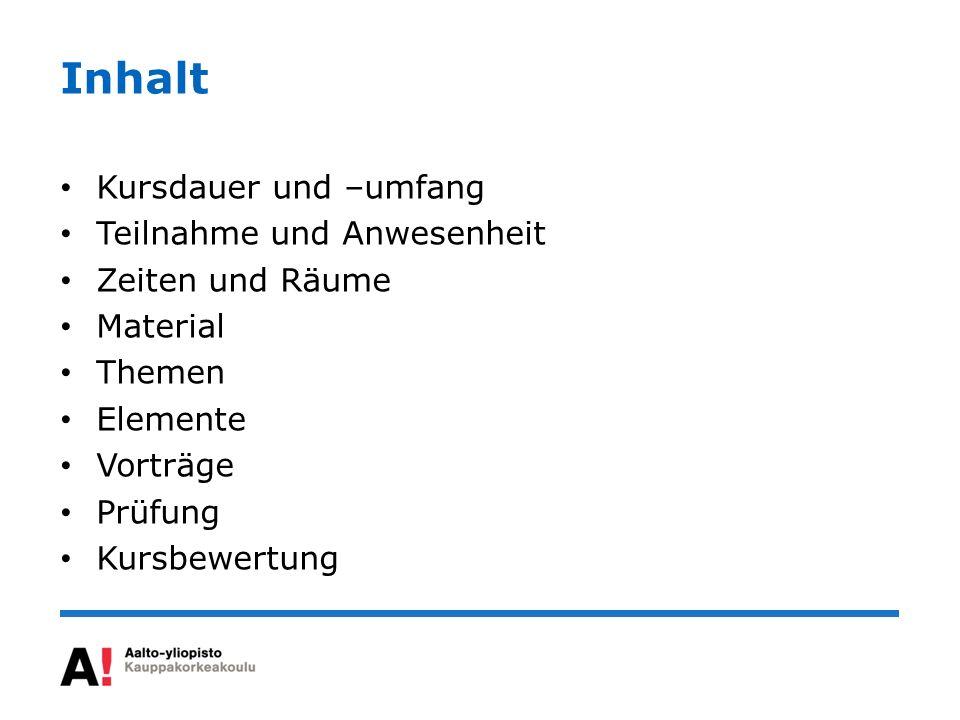 Kursdauer und -umfang Winter / Frühjahr 2014 Wochen 2 – 7, 9 – 14 3 Kreditpunkte (= op) wöchentlich Selbststudium und Konversation Niveaustufe B1 > B2