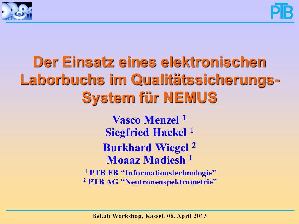 V.Menzel et al., PTB Q.4 u. 6.5 2 BeLab Workshop Kassel, 8.