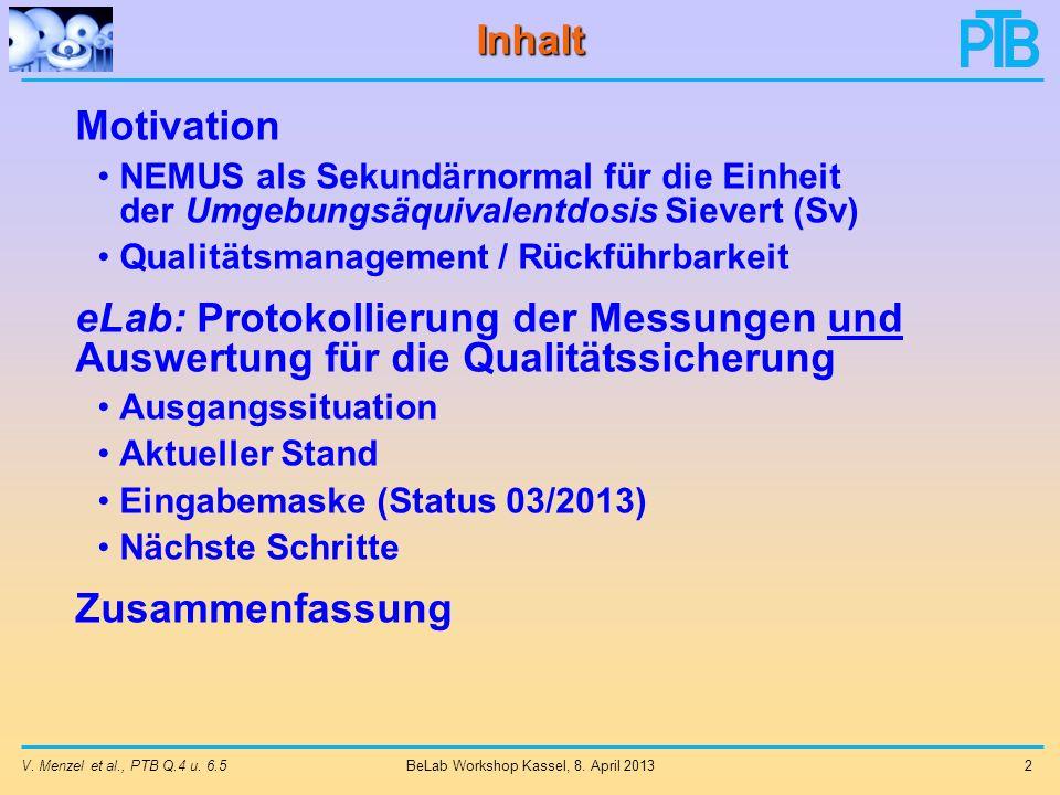 V.Menzel et al., PTB Q.4 u. 6.5 3 BeLab Workshop Kassel, 8.
