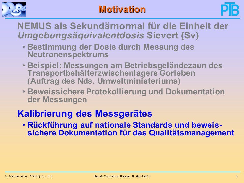 V.Menzel et al., PTB Q.4 u. 6.5 6 BeLab Workshop Kassel, 8.