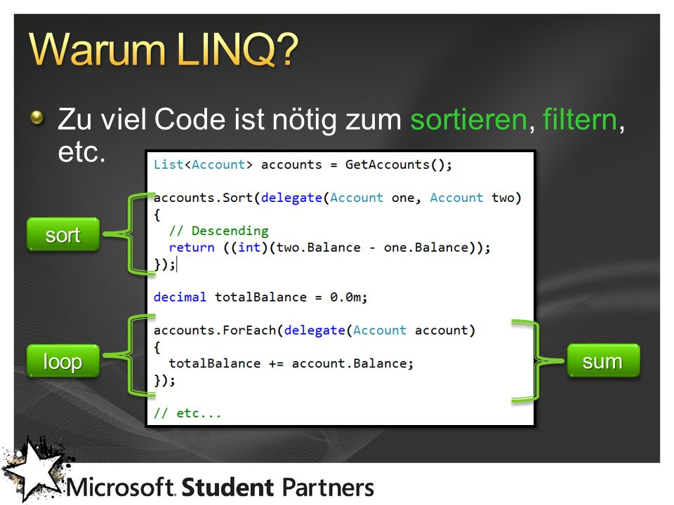 Zu viel Code ist nötig zum sortieren, filtern, etc. sortsort sumsum looploop