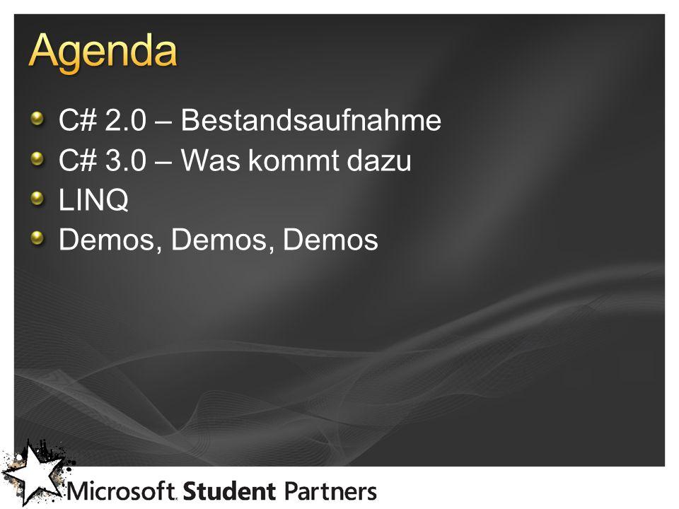 C# 2.0 – Bestandsaufnahme C# 3.0 – Was kommt dazu LINQ Demos, Demos, Demos