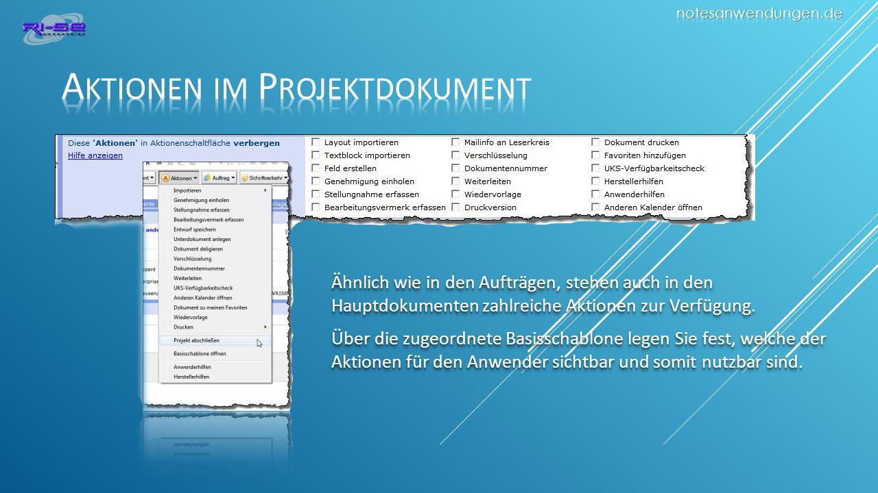 Ähnlich wie in den Aufträgen, stehen auch in den Hauptdokumenten zahlreiche Aktionen zur Verfügung.