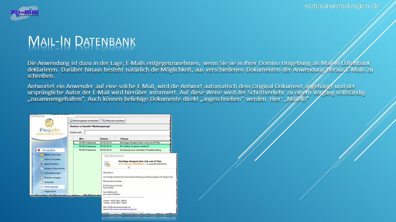 Die Anwendung ist dazu in der Lage, E-Mails entgegenzunehmen, wenn Sie sie in Ihrer Domino Umgebung als Mail-In Datenbank deklarieren.