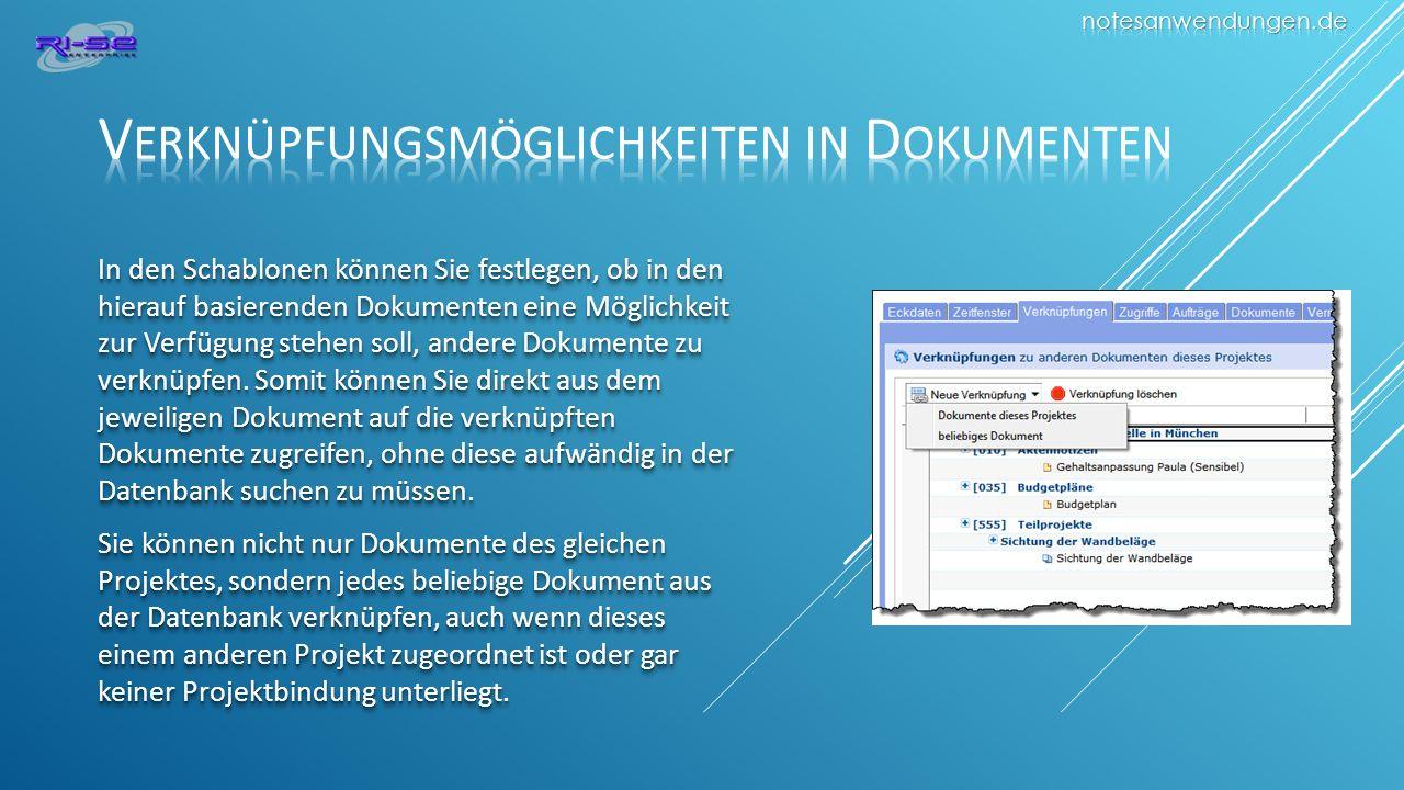 In den Schablonen können Sie festlegen, ob in den hierauf basierenden Dokumenten eine Möglichkeit zur Verfügung stehen soll, andere Dokumente zu verknüpfen.
