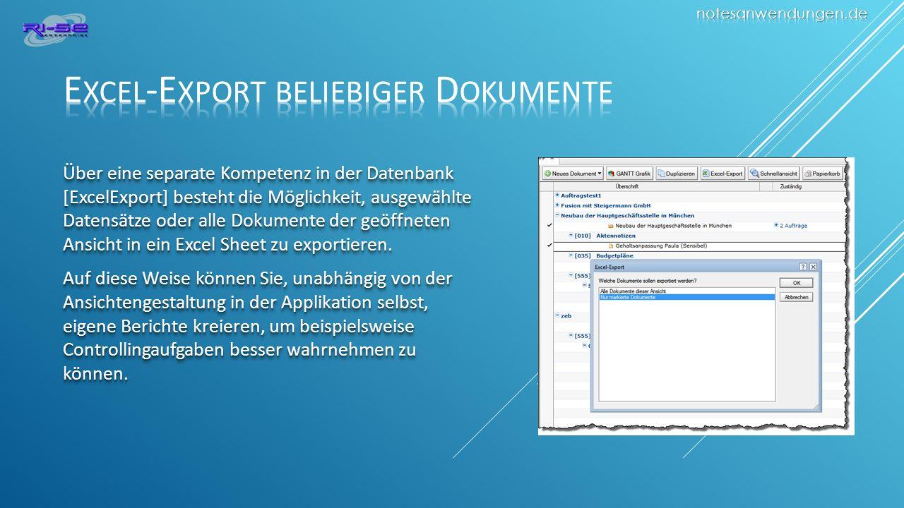 Über eine separate Kompetenz in der Datenbank [ExcelExport] besteht die Möglichkeit, ausgewählte Datensätze oder alle Dokumente der geöffneten Ansicht in ein Excel Sheet zu exportieren.