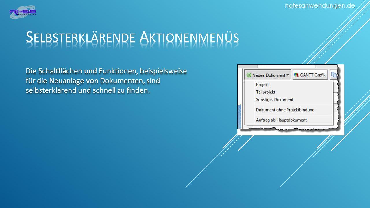 Die Schaltflächen und Funktionen, beispielsweise für die Neuanlage von Dokumenten, sind selbsterklärend und schnell zu finden.