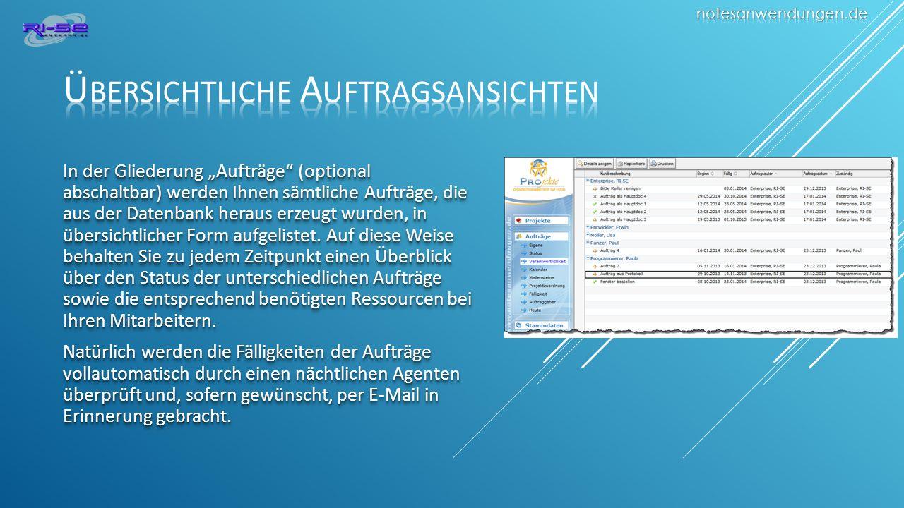 In der Gliederung Aufträge (optional abschaltbar) werden Ihnen sämtliche Aufträge, die aus der Datenbank heraus erzeugt wurden, in übersichtlicher Form aufgelistet.