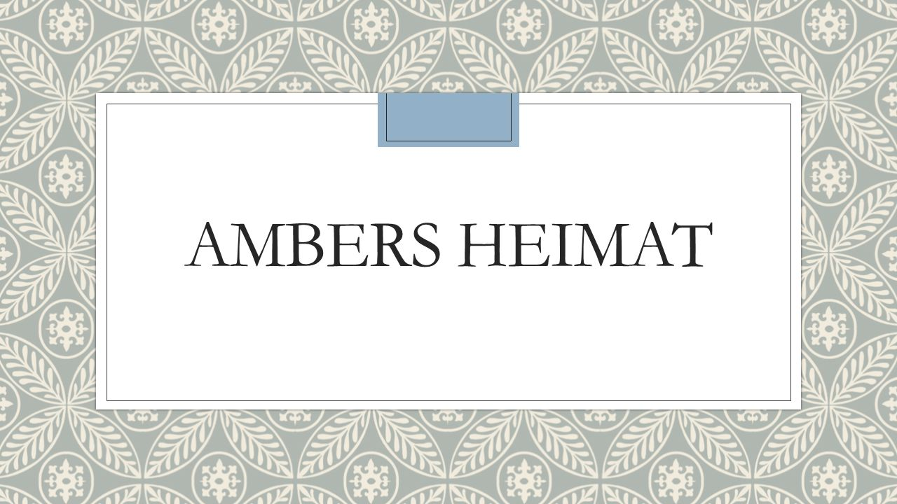AMBERS HEIMAT