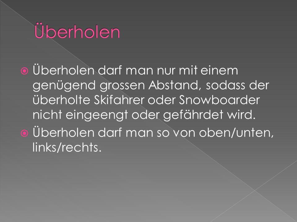 Überholen darf man nur mit einem genügend grossen Abstand, sodass der überholte Skifahrer oder Snowboarder nicht eingeengt oder gefährdet wird.