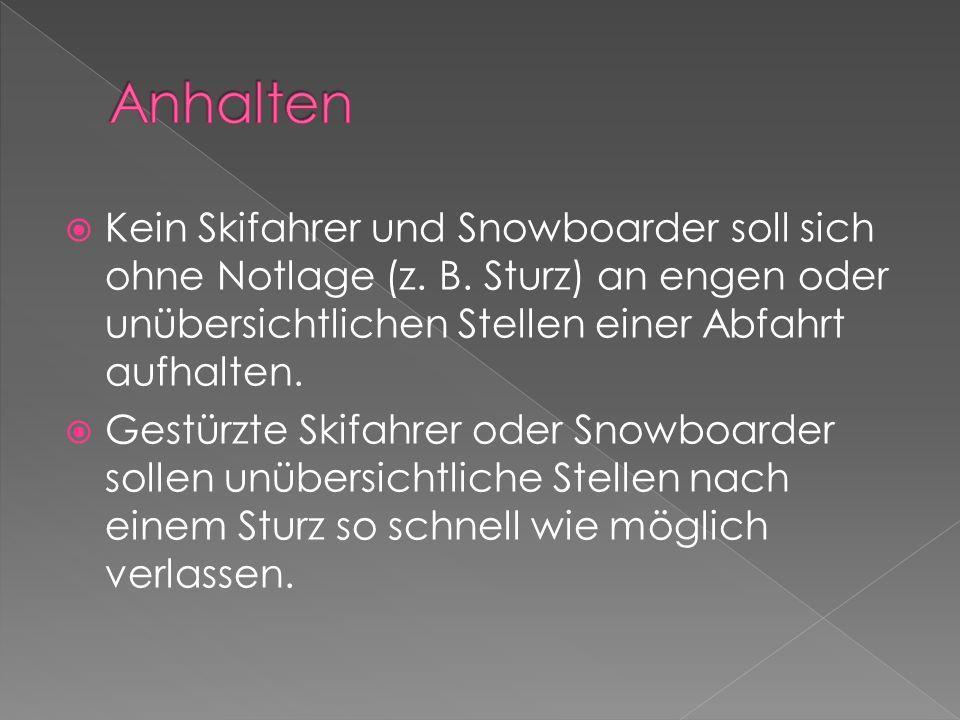 Ein Skifahrer oder Snowboarder, der auf- oder absteigt (auch zu Fuss), muss den Rand der Abfahrt benutzen.