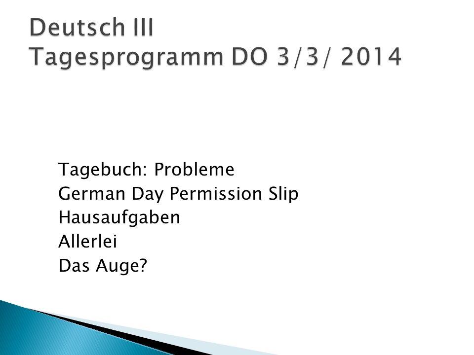 Tagebuch: Probleme German Day Permission Slip Hausaufgaben Allerlei Das Auge?