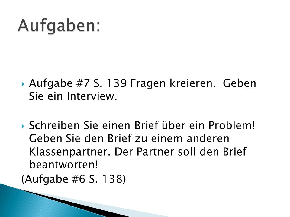 Aufgabe #7 S.139 Fragen kreieren. Geben Sie ein Interview.