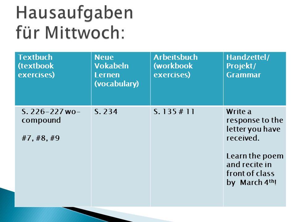 Textbuch (textbook exercises) Neue Vokabeln Lernen (vocabulary) Arbeitsbuch (workbook exercises) Handzettel/ Projekt/ Grammar S.