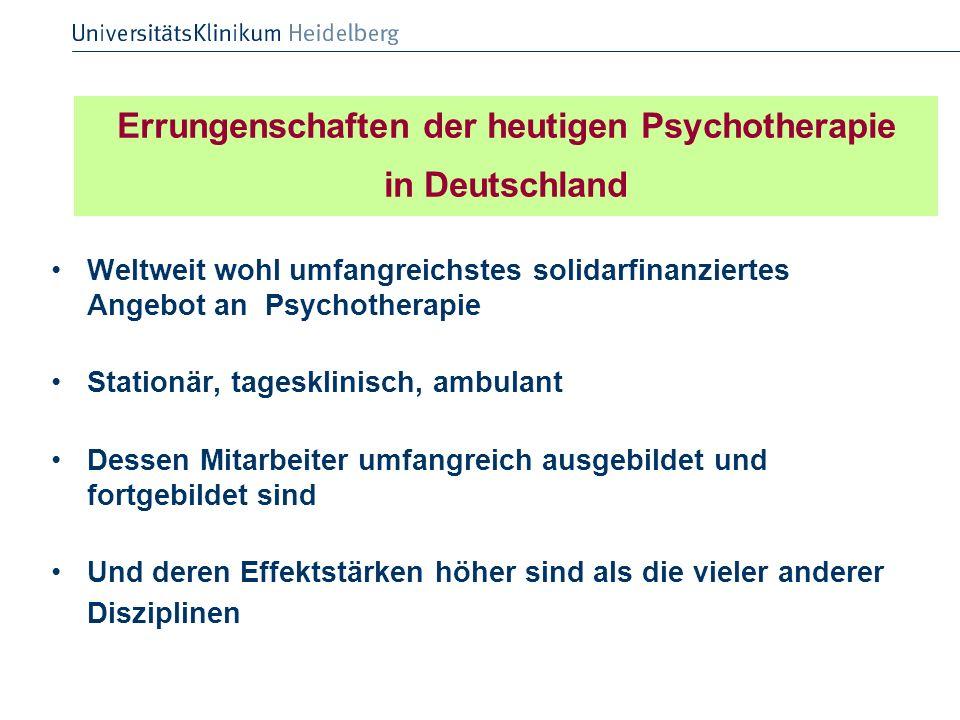 Errungenschaften der heutigen Psychotherapie in Deutschland Weltweit wohl umfangreichstes solidarfinanziertes Angebot an Psychotherapie Stationär, tag