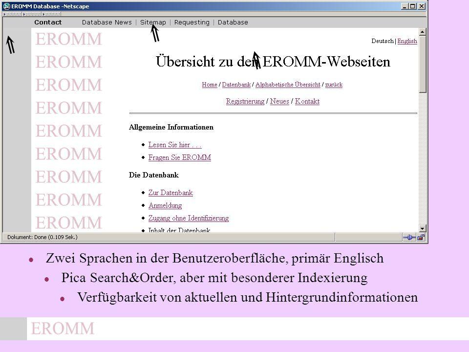 x Zwei Sprachen in der Benutzeroberfläche, primär Englisch Pica Search&Order, aber mit besonderer Indexierung Verfügbarkeit von aktuellen und Hintergrundinformationen