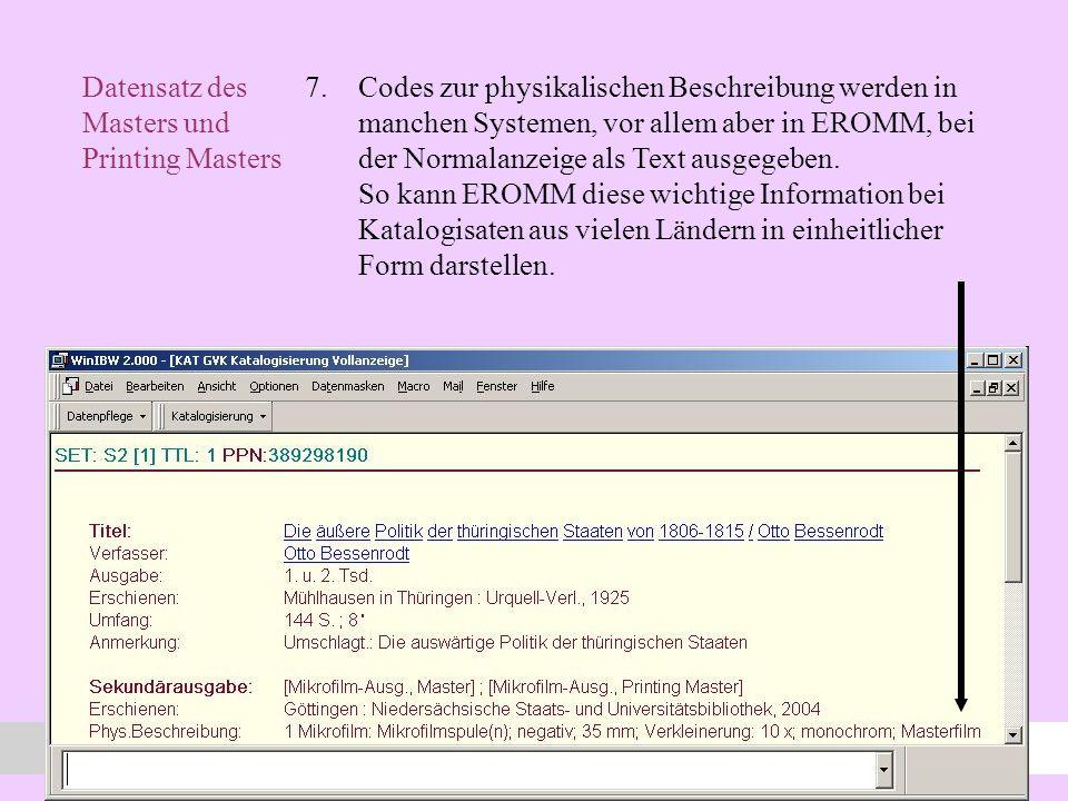 x Datensatz des Masters und Printing Masters 7.Codes zur physikalischen Beschreibung werden in manchen Systemen, vor allem aber in EROMM, bei der Normalanzeige als Text ausgegeben.