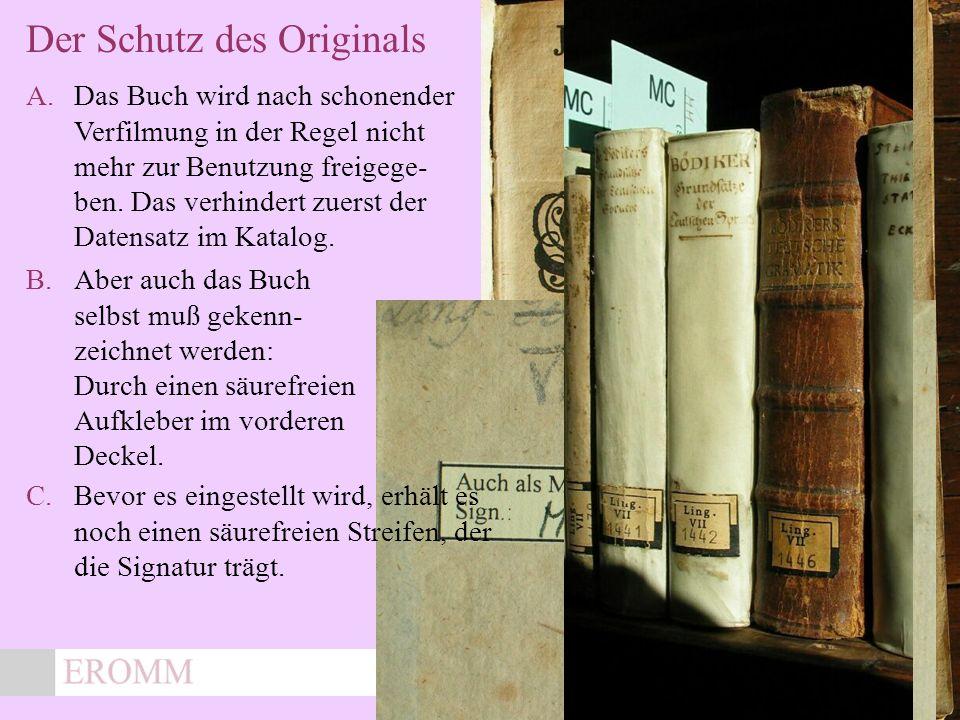 x Der Schutz des Originals A.Das Buch wird nach schonender Verfilmung in der Regel nicht mehr zur Benutzung freigege- ben.