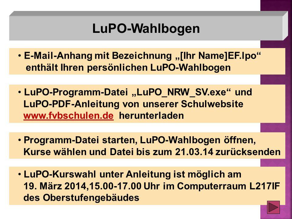 LuPO-Wahlbogen E-Mail-Anhang mit Bezeichnung [Ihr Name]EF.lpo enthält Ihren persönlichen LuPO-Wahlbogen LuPO-Programm-Datei LuPO_NRW_SV.exe und LuPO-P