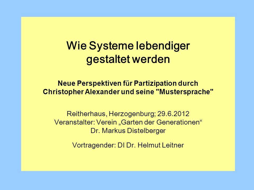 Wie Systeme lebendiger gestaltet werden Neue Perspektiven f ü r Partizipation durch Christopher Alexander und seine