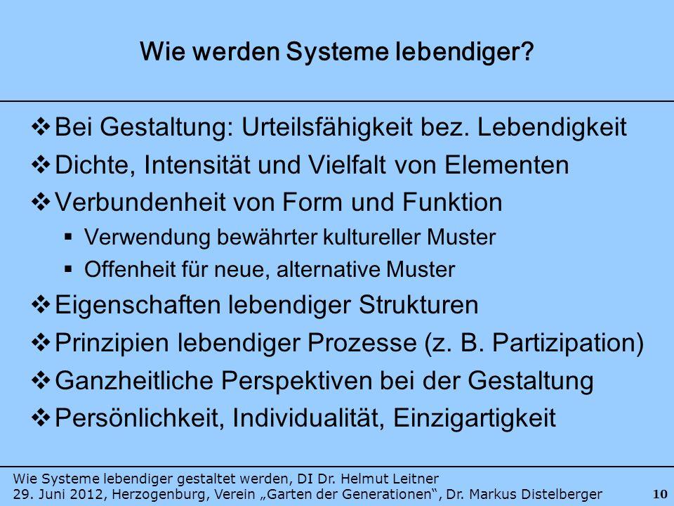 Wie Systeme lebendiger gestaltet werden, DI Dr. Helmut Leitner 29. Juni 2012, Herzogenburg, Verein Garten der Generationen, Dr. Markus Distelberger 10