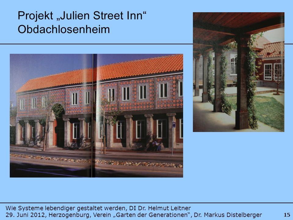 Wie Systeme lebendiger gestaltet werden, DI Dr. Helmut Leitner 29. Juni 2012, Herzogenburg, Verein Garten der Generationen, Dr. Markus Distelberger 15