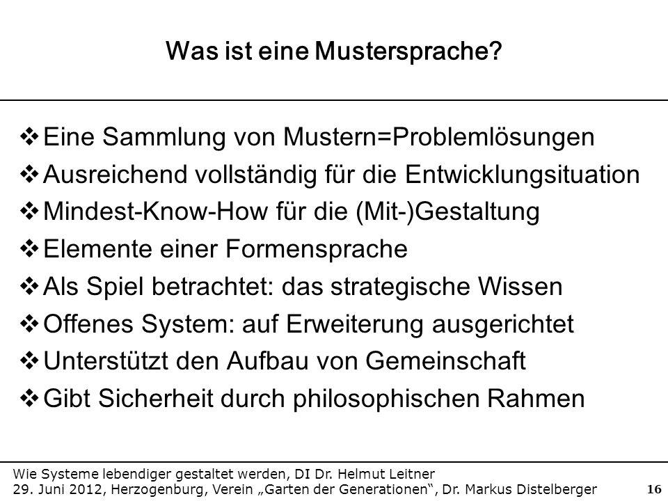 Wie Systeme lebendiger gestaltet werden, DI Dr. Helmut Leitner 29. Juni 2012, Herzogenburg, Verein Garten der Generationen, Dr. Markus Distelberger 16