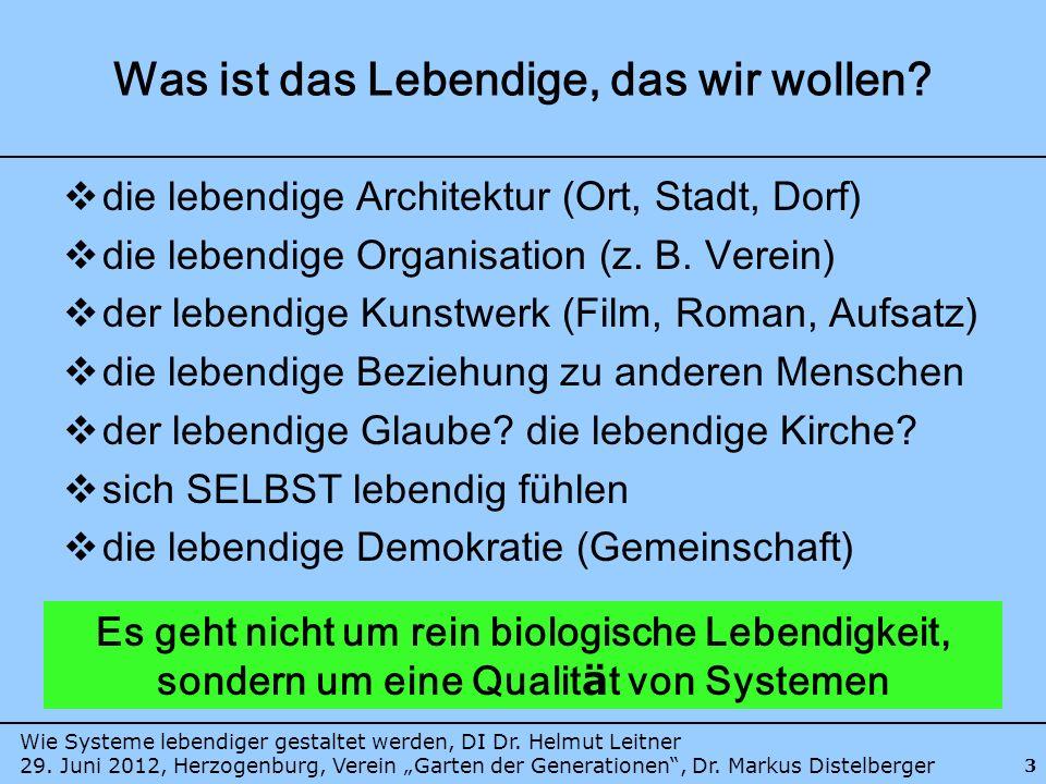 Wie Systeme lebendiger gestaltet werden, DI Dr. Helmut Leitner 29. Juni 2012, Herzogenburg, Verein Garten der Generationen, Dr. Markus Distelberger 3