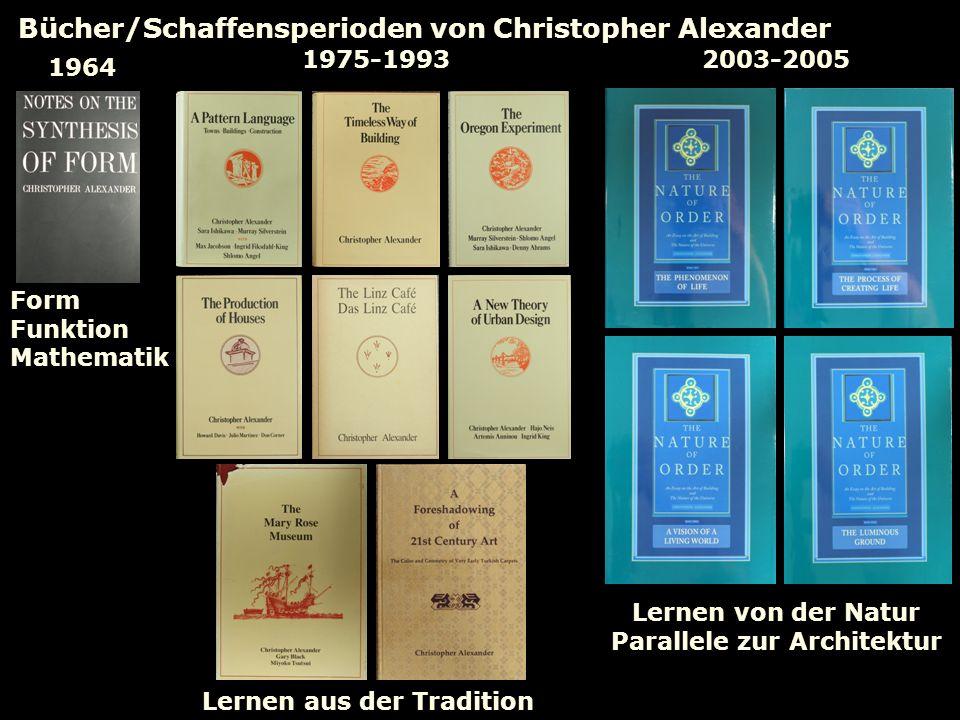 Bücher/Schaffensperioden von Christopher Alexander 1964 1975-19932003-2005 Form Funktion Mathematik Lernen aus der Tradition Lernen von der Natur Para