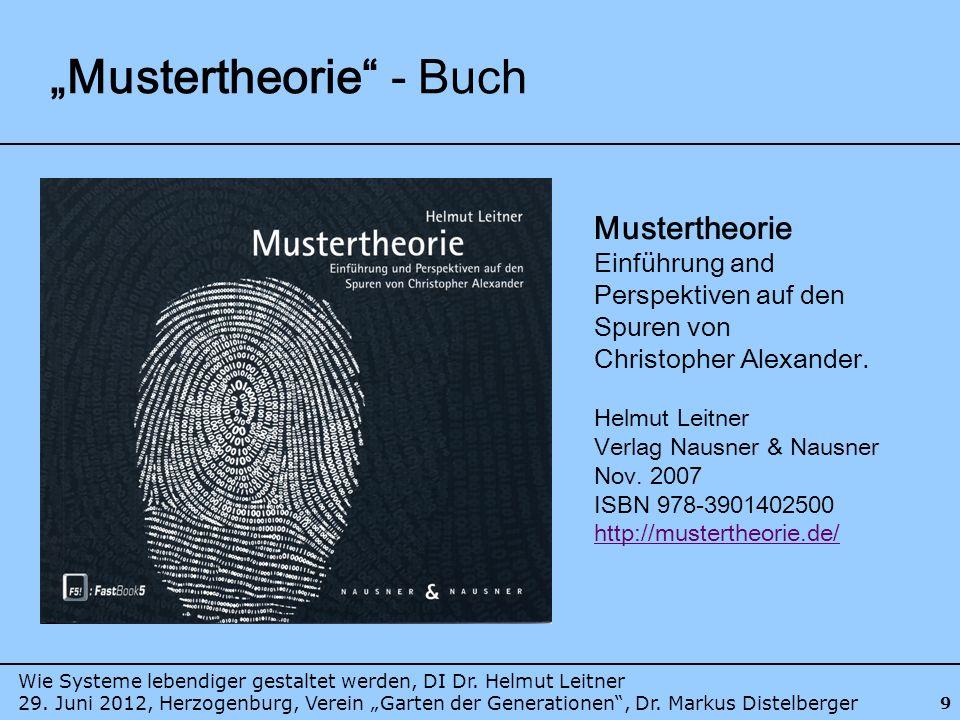 Wie Systeme lebendiger gestaltet werden, DI Dr. Helmut Leitner 29. Juni 2012, Herzogenburg, Verein Garten der Generationen, Dr. Markus Distelberger 9