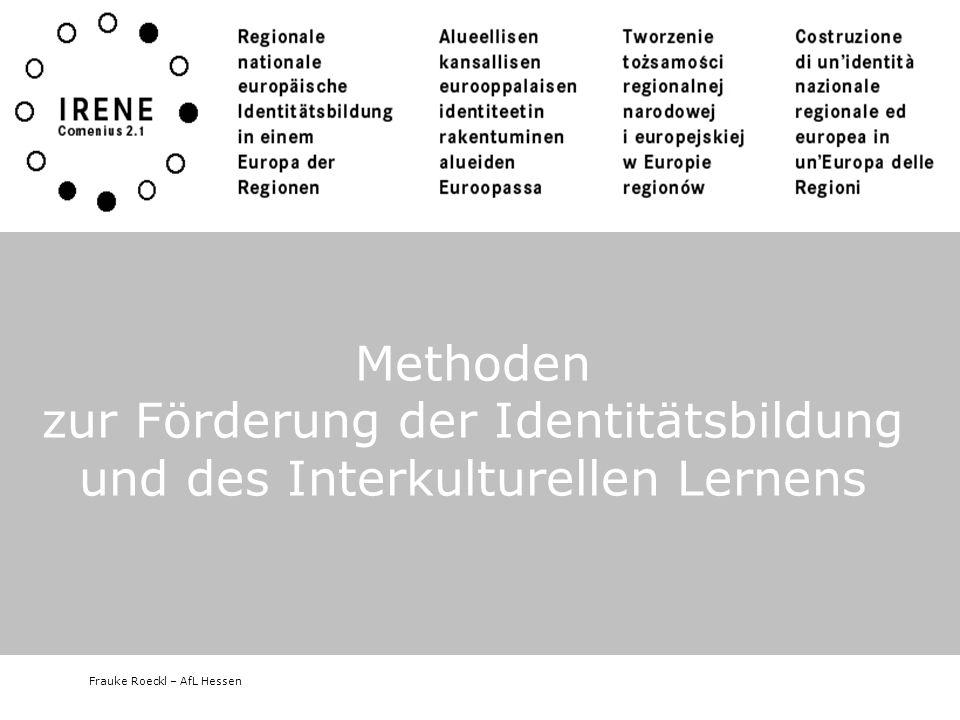 Frauke Roeckl – AfL Hessen Methoden zur Förderung der Identitätsbildung und des Interkulturellen Lernens