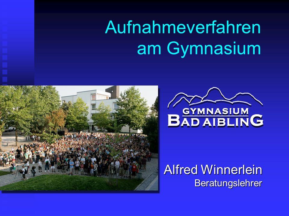 Aufnahmeverfahren am Gymnasium Alfred Winnerlein Beratungslehrer