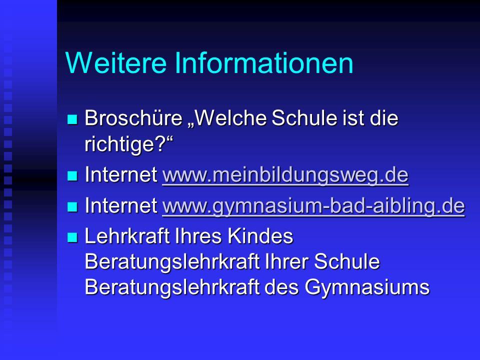 Weitere Informationen Broschüre Welche Schule ist die richtige? Broschüre Welche Schule ist die richtige? Internet www.meinbildungsweg.de Internet www