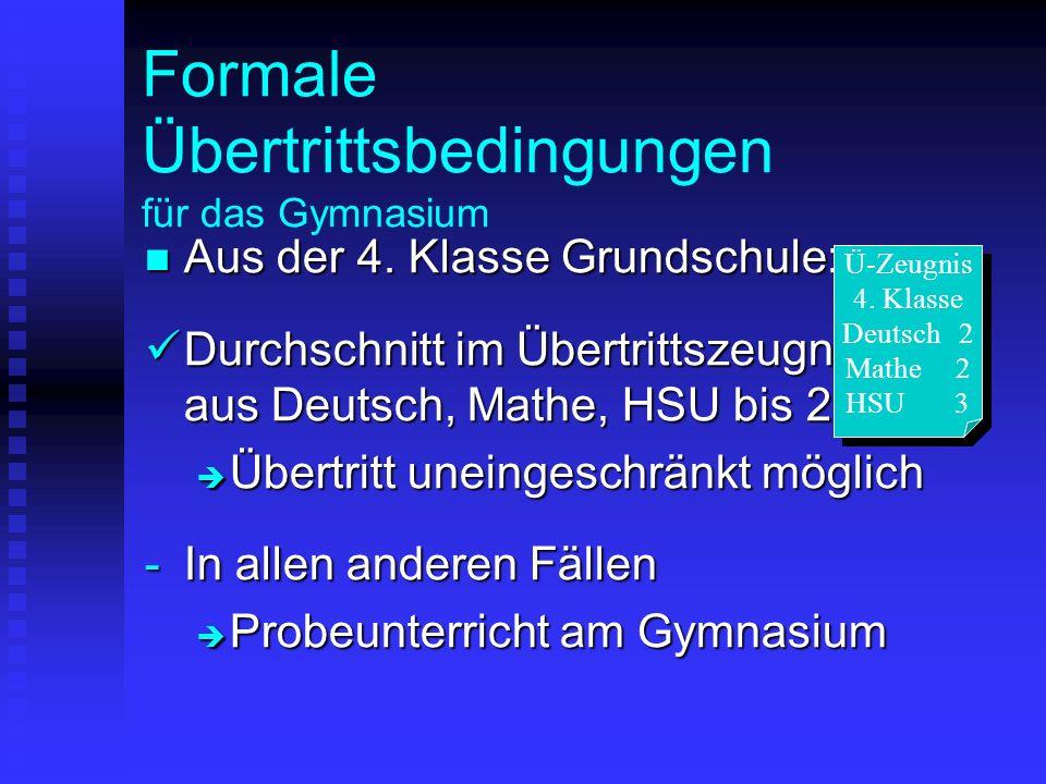 Formale Übertrittsbedingungen für das Gymnasium Aus der 5.