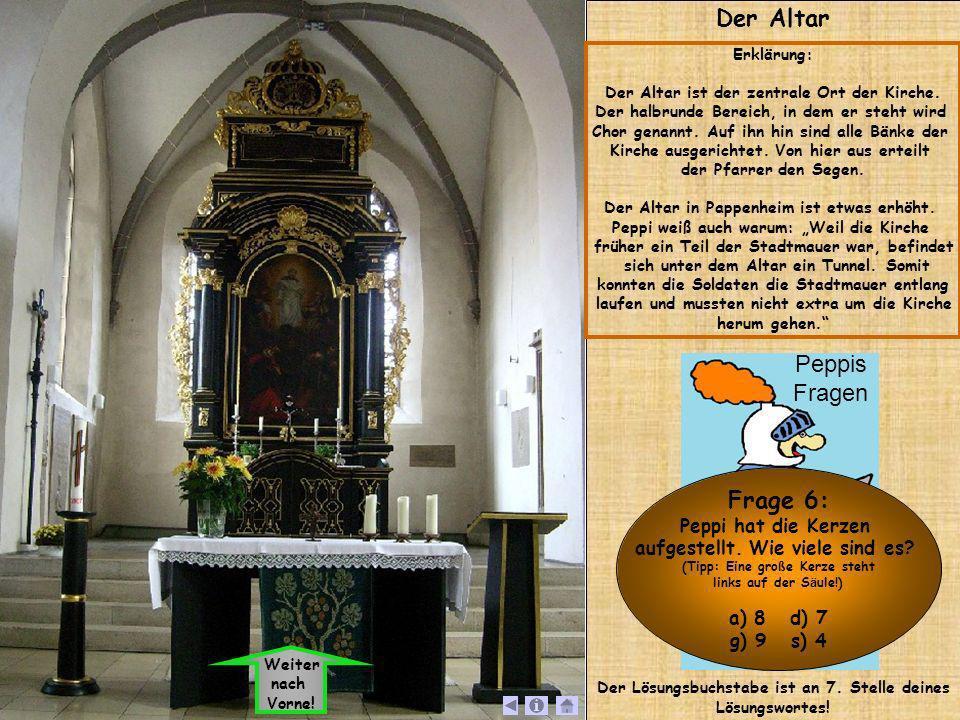 Der Altar Erklärung: Der Altar ist der zentrale Ort der Kirche. Der halbrunde Bereich, in dem er steht wird Chor genannt. Auf ihn hin sind alle Bänke