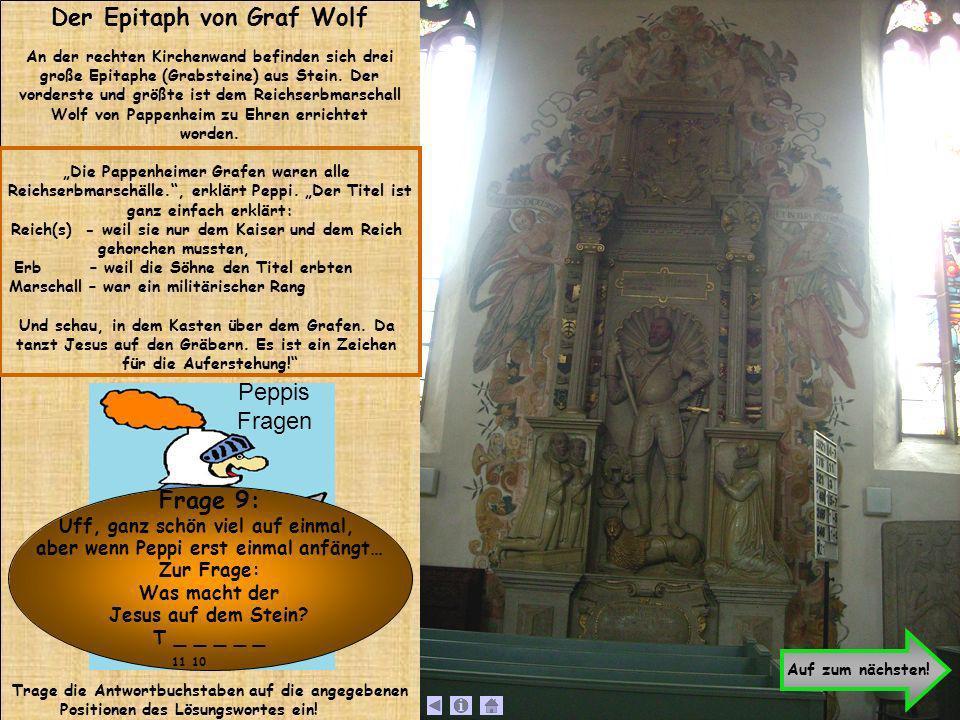 Der Epitaph von Graf Wolf An der rechten Kirchenwand befinden sich drei große Epitaphe (Grabsteine) aus Stein. Der vorderste und größte ist dem Reichs