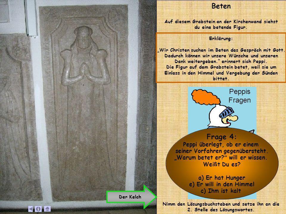 Als Peppi den Kelch auf dem Grabstein (Epitaph) sieht, fällt ihm ein Satz aus der Bibel ein, den er einmal gelernt hat: Als sie aßen, nahm Jesus das Brot, und sprach: Nehmt und esst; das ist mein Leib.