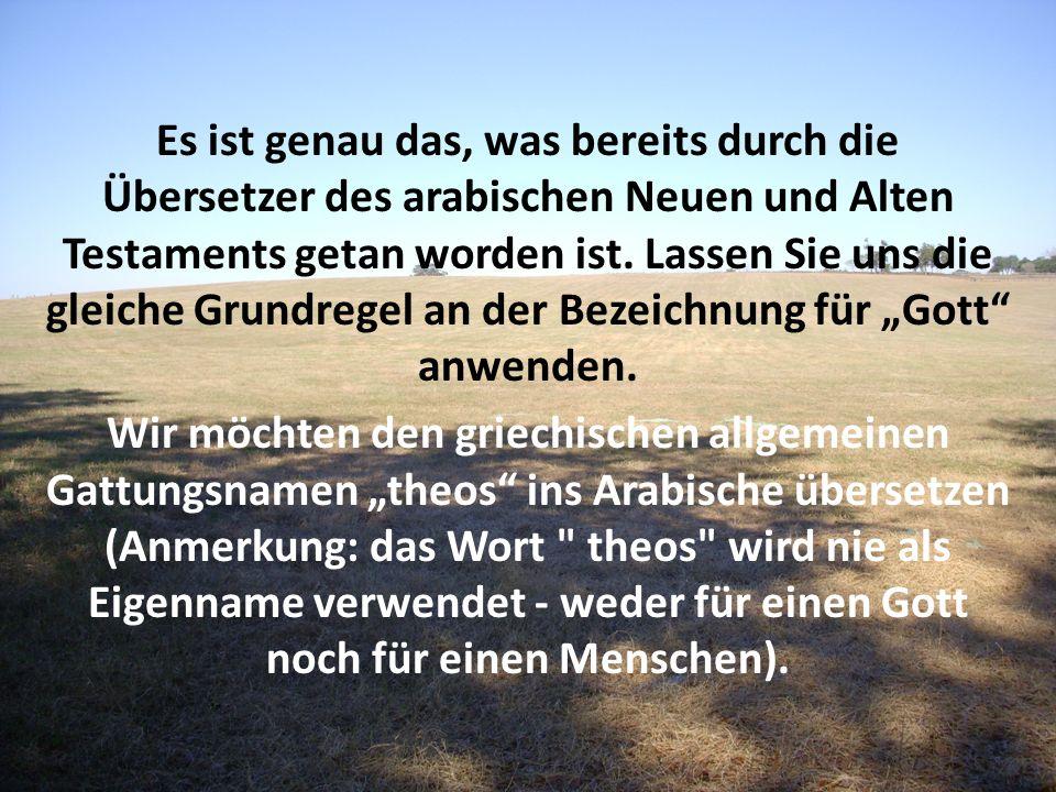 Es ist genau das, was bereits durch die Übersetzer des arabischen Neuen und Alten Testaments getan worden ist. Lassen Sie uns die gleiche Grundregel a
