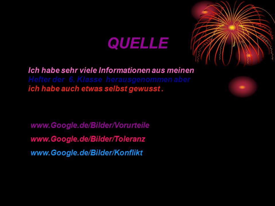QUELLE Ich habe sehr viele Informationen aus meinen Hefter der 6. Klasse herausgenommen aber ich habe auch etwas selbst gewusst. www.Google.de/Bilder/